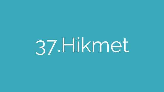 37.Hikmet