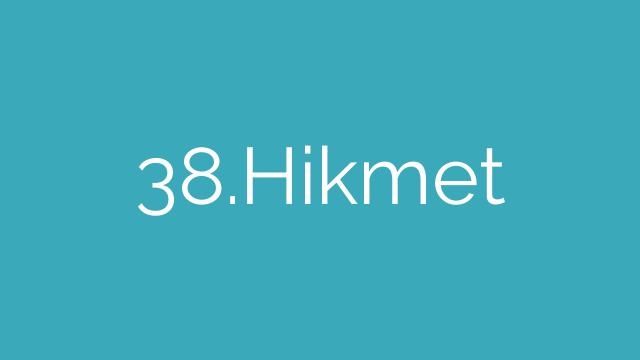38.Hikmet