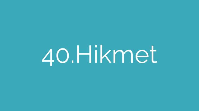 40.Hikmet