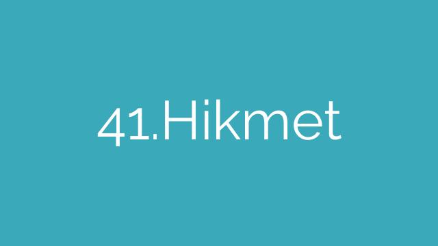 41.Hikmet