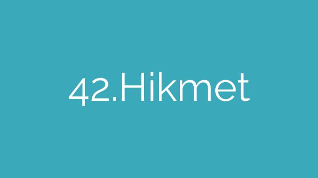42.Hikmet