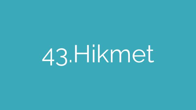 43.Hikmet