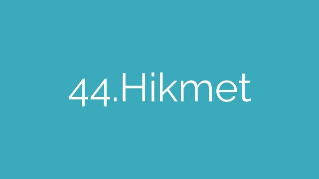 44.Hikmet