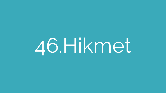 46.Hikmet