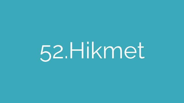 52.Hikmet