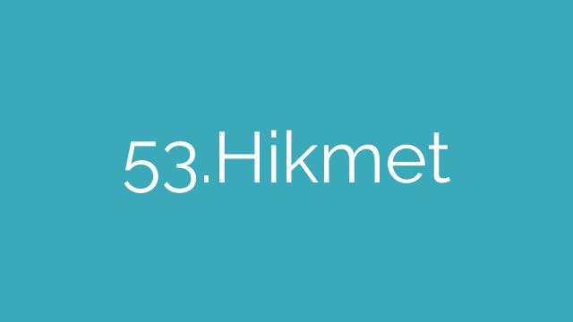 53.Hikmet