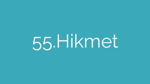 55.Hikmet