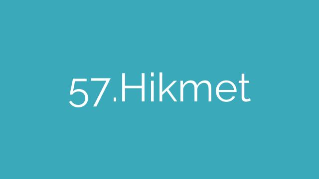57.Hikmet