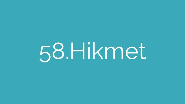 58.Hikmet