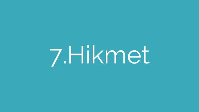 7.Hikmet
