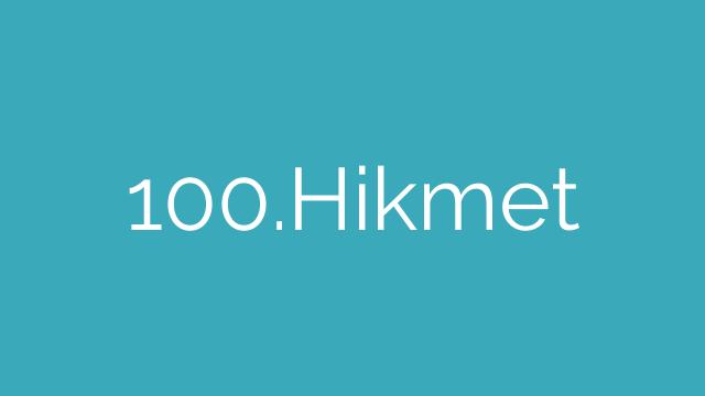100.Hikmet