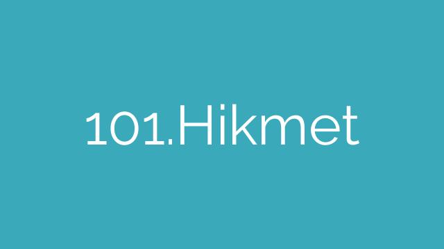 101.Hikmet