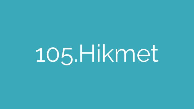 105.Hikmet