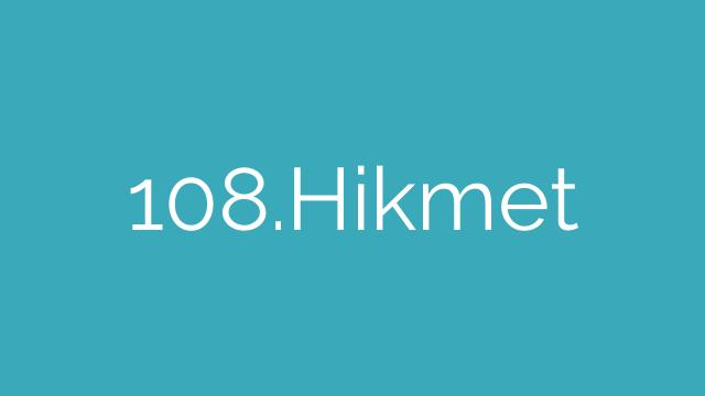 108.Hikmet
