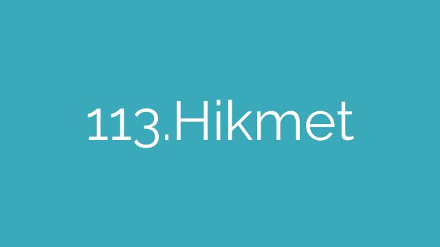 113.Hikmet
