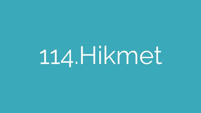 114.Hikmet