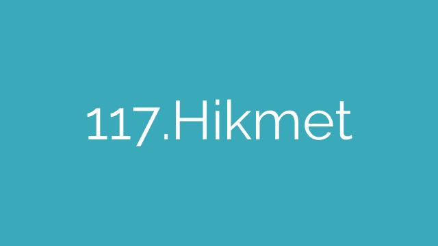 117.Hikmet