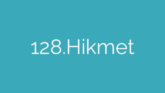 128.Hikmet
