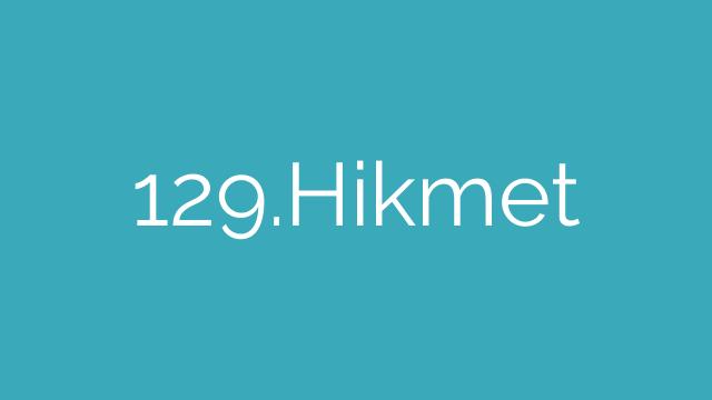 129.Hikmet