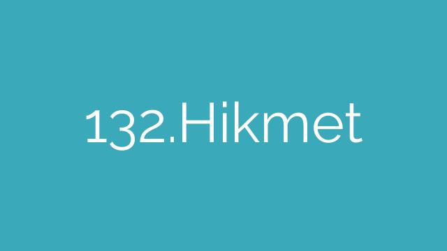 132.Hikmet