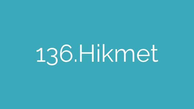 136.Hikmet
