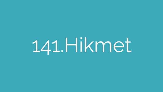 141.Hikmet