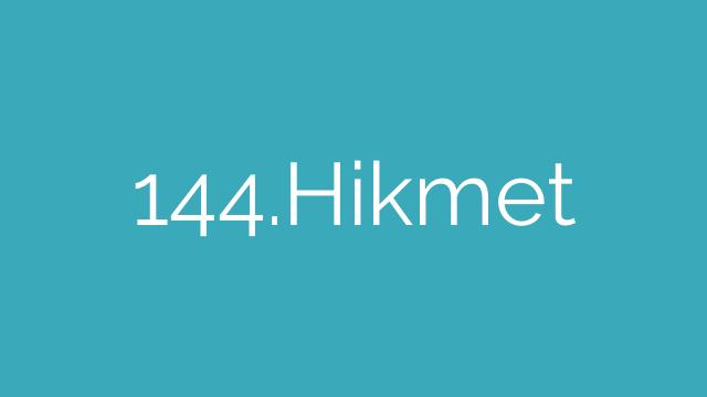 144.Hikmet