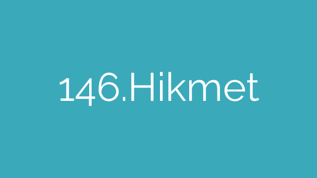 146.Hikmet