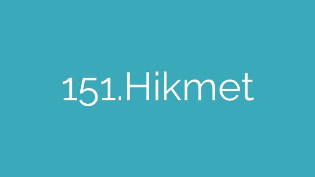 151.Hikmet