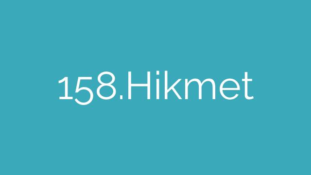 158.Hikmet