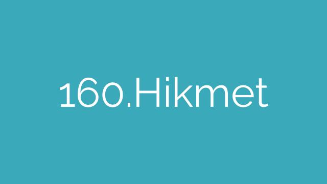 160.Hikmet