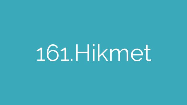 161.Hikmet