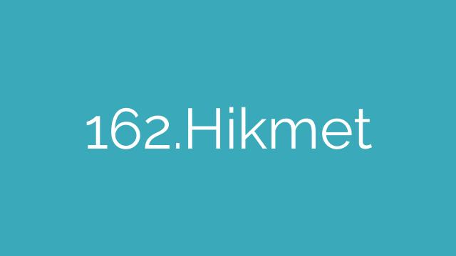 162.Hikmet