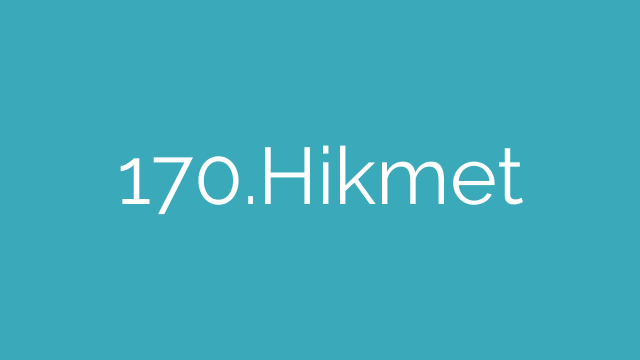 170.Hikmet