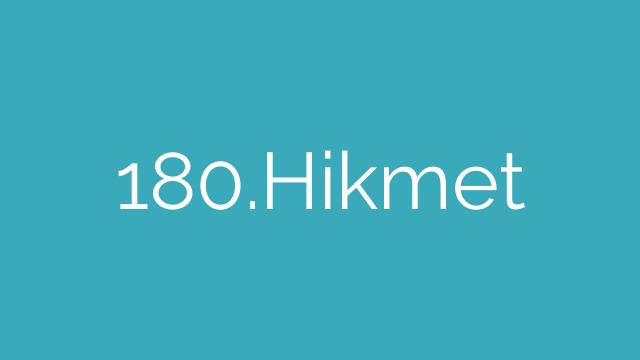 180.Hikmet