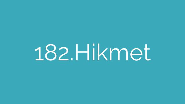 182.Hikmet