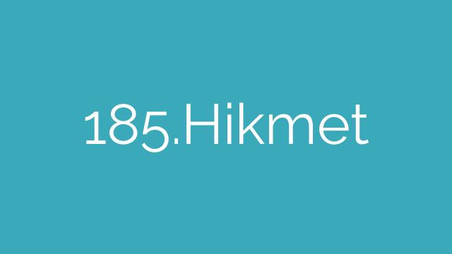 185.Hikmet