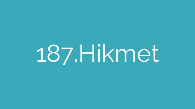 187.Hikmet