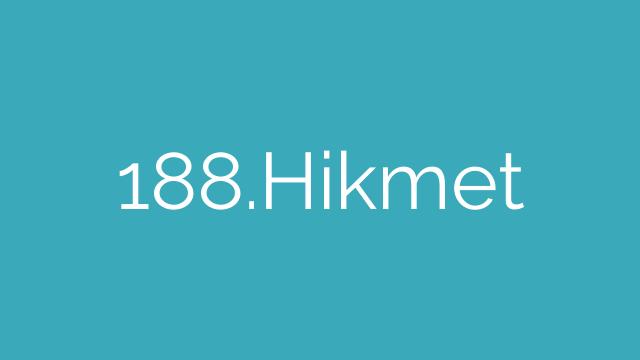 188.Hikmet
