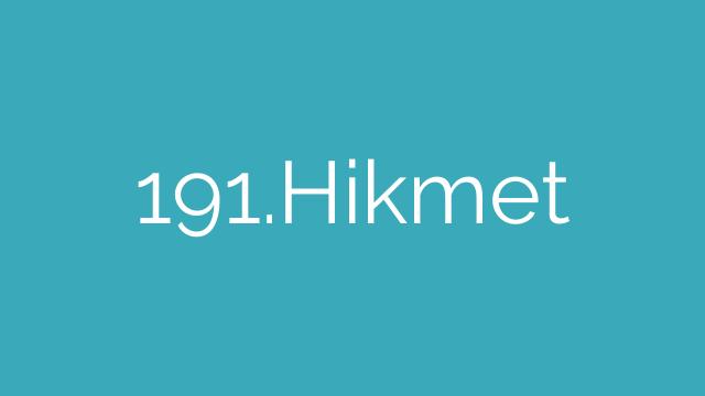 191.Hikmet