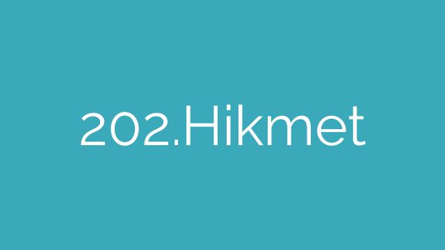 202.Hikmet