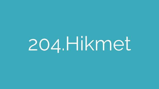 204.Hikmet
