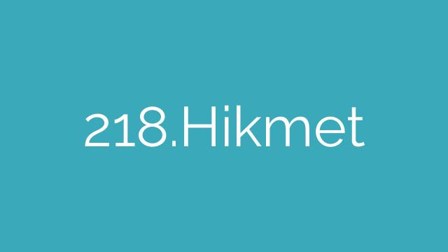 218.Hikmet