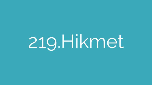 219.Hikmet