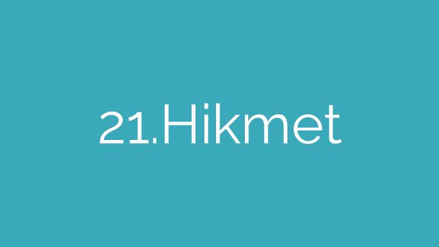 21.Hikmet