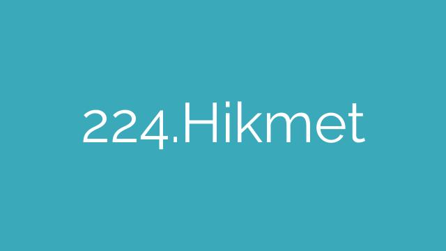 224.Hikmet