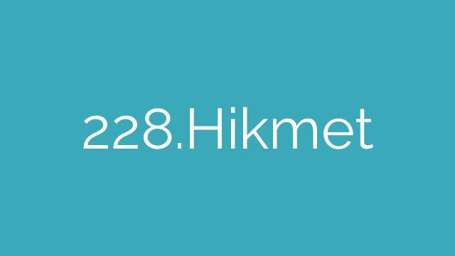 228.Hikmet