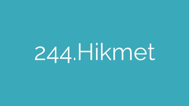 244.Hikmet