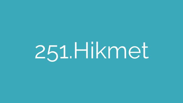 251.Hikmet