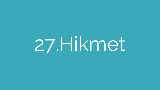 27.Hikmet